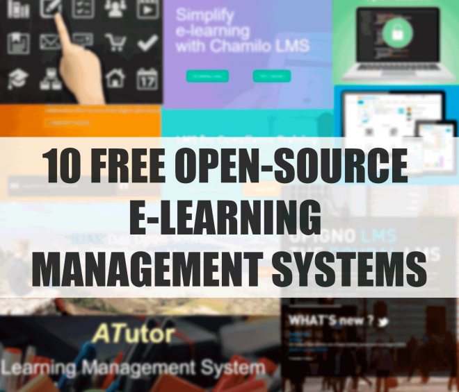 10 OPEN-SOURCE E-LEARNING MANAGEMENT SYSTEMS (9 LMS + 1 Tool, 2019 Updated)